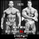 Билл Перл и Арнольд Шварценеггер. Кто бы победил, если бы они соревновались одновременно?